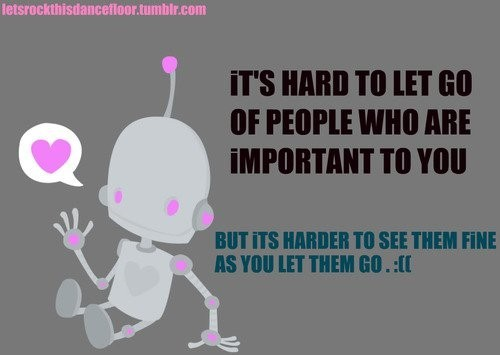Its Hard To Let Go Of People Who Are Important To You But Its Harder