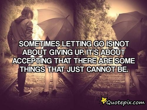 Something letting go is not about givin up