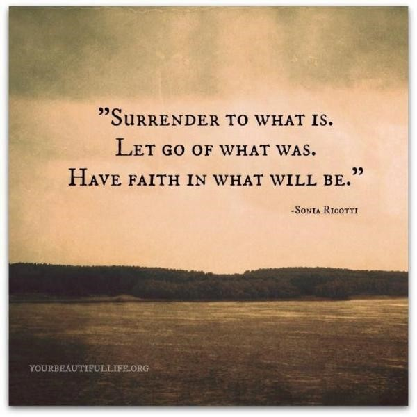 Surrender to what is let go of what was have in what will be