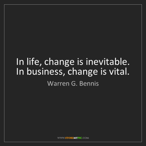 Change In Business Quotes: Change Is Inevitable