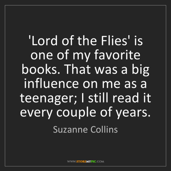 Suzanne Collins: 'Lord of the Flies' is one of my favorite books. That...