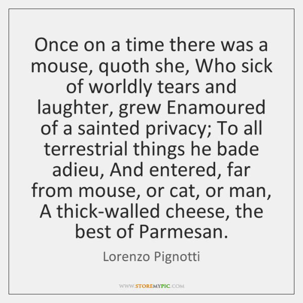 Once on a time there was a mouse, quoth she, Who sick ...
