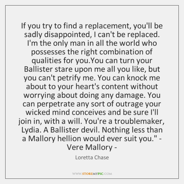 'If you try to find a replacement, you'll be sadly disappointed, I ...
