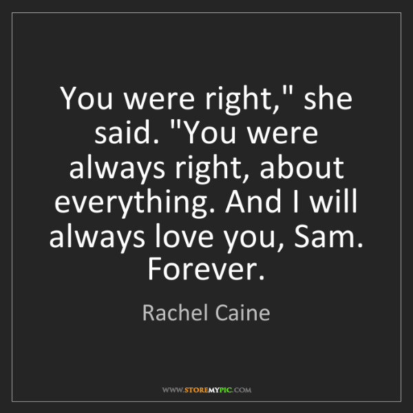 """Rachel Caine: You were right,"""" she said. """"You were always right, about..."""