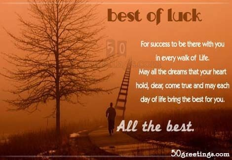 Best of luck for success to be there with you in everywalk of life
