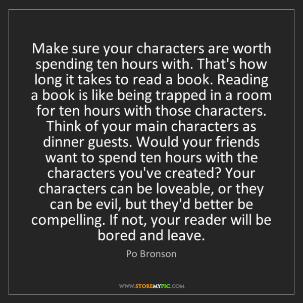 Po Bronson: Make sure your characters are worth spending ten hours...