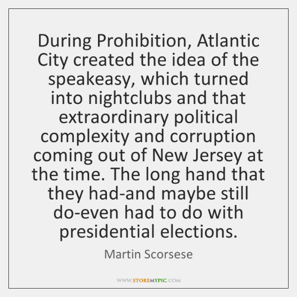 During Prohibition, Atlantic City created the idea of the speakeasy, which turned ...