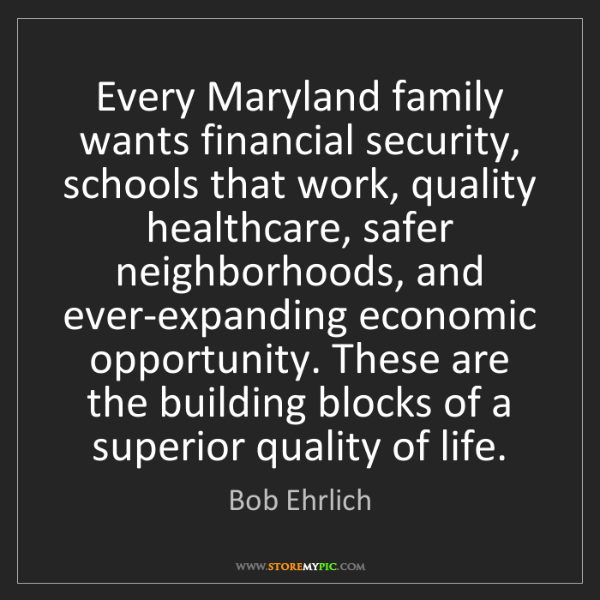 Bob Ehrlich: Every Maryland family wants financial security, schools...