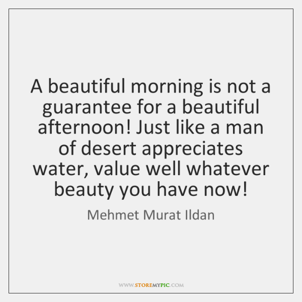 A beautiful morning is not a guarantee for a beautiful afternoon! Just ...