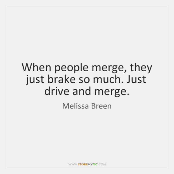 Brake Quotes Captivating Melissa Breen Quotes  Storemypic