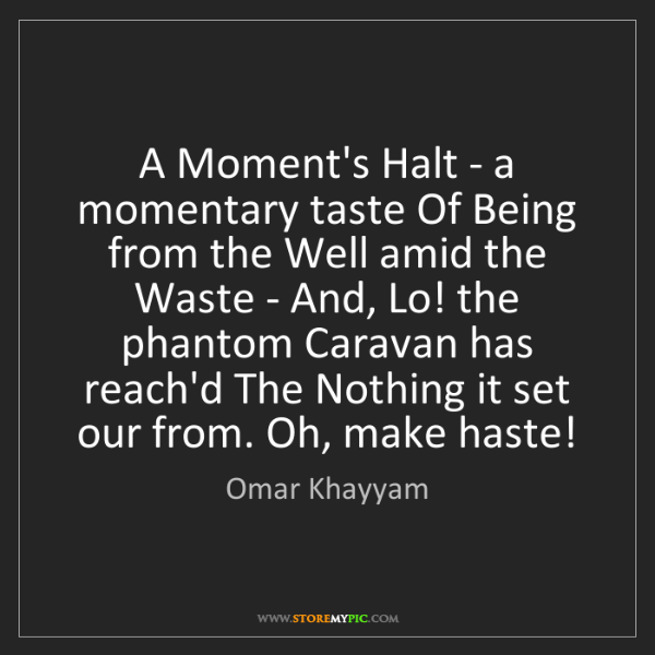 Omar Khayyam: A Moment's Halt - a momentary taste Of Being from the...