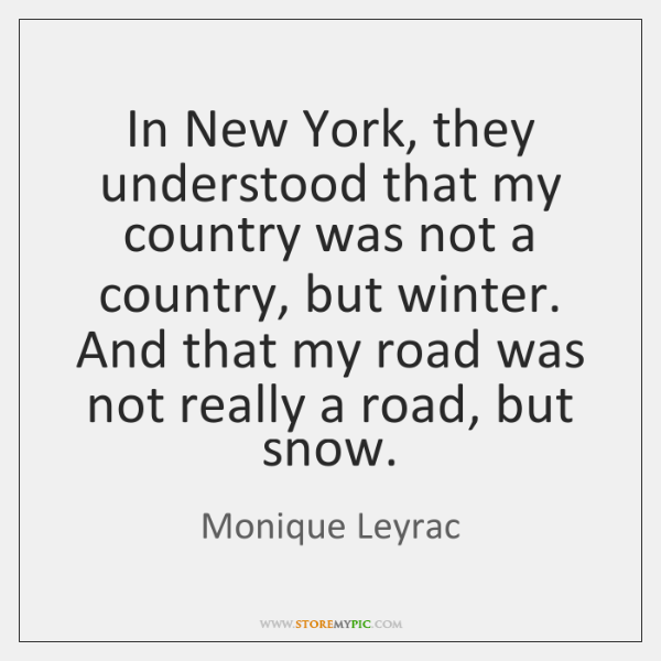 In New York, they understood that my country was not a country, ...