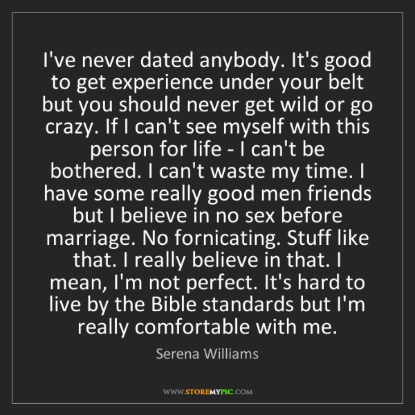 Serena Williams: I've never dated anybody. It's good to get experience...
