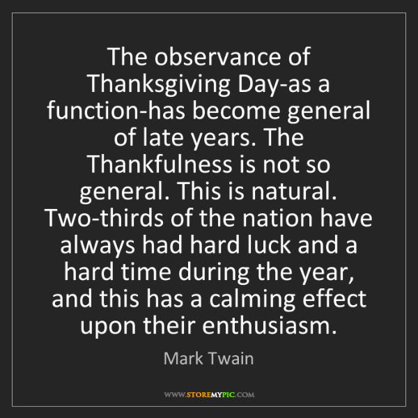 Mark Twain: The observance of Thanksgiving Day-as a function-has...