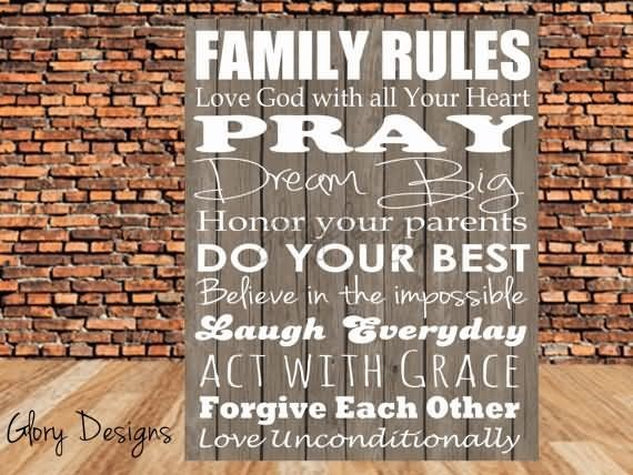 Family rules love god with all your heart pray dream your parents do your best pa