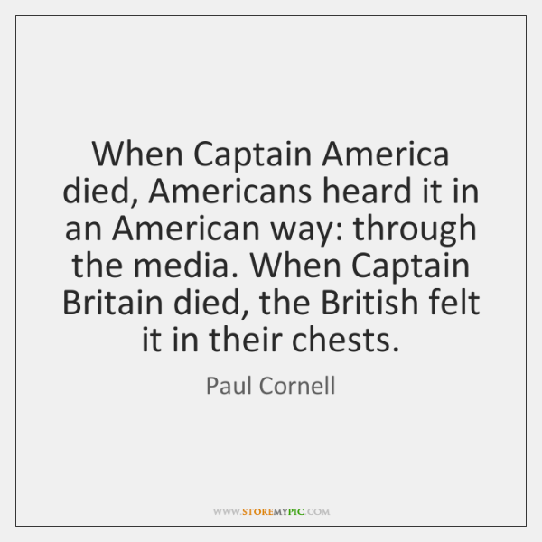 When Captain America died, Americans heard it in an American way: through ...