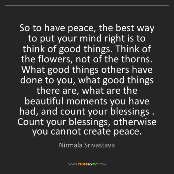 Nirmala Srivastava: So to have peace, the best way to put your mind right...