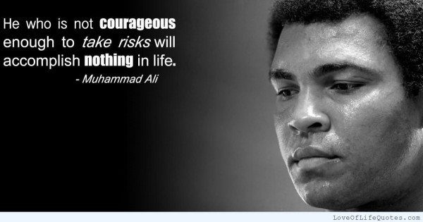 He who is not courageous enough to take risks will accomplish nothing in