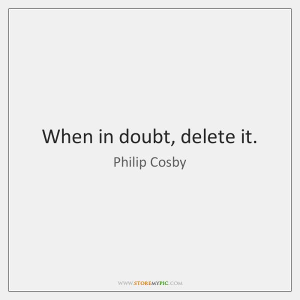 When in doubt, delete it.