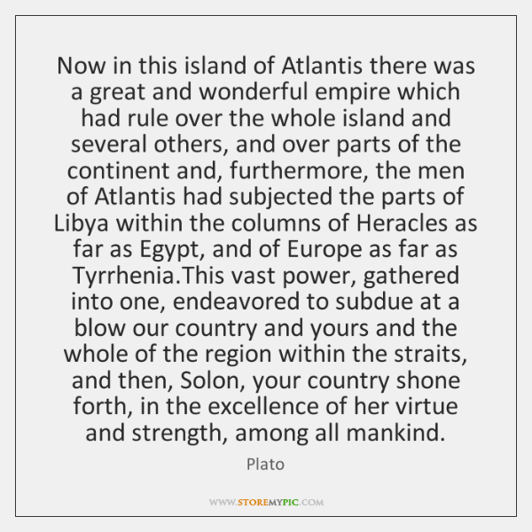 Now in this island of Atlantis there was a great and wonderful ...