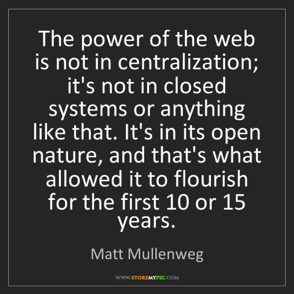 Matt Mullenweg: The power of the web is not in centralization; it's not...