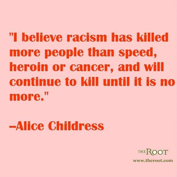 I belive racism has killed more people the speed heroin or cancer