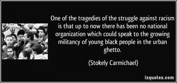 One of the tragedies of the struggle against racism is that up to now there has been no