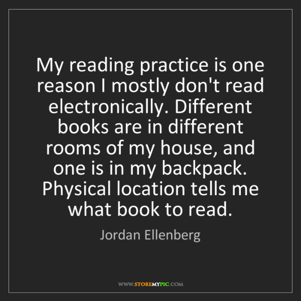 Jordan Ellenberg: My reading practice is one reason I mostly don't read...