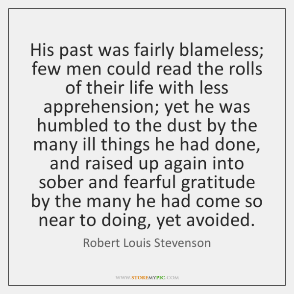 His past was fairly blameless; few men could read the rolls of ...