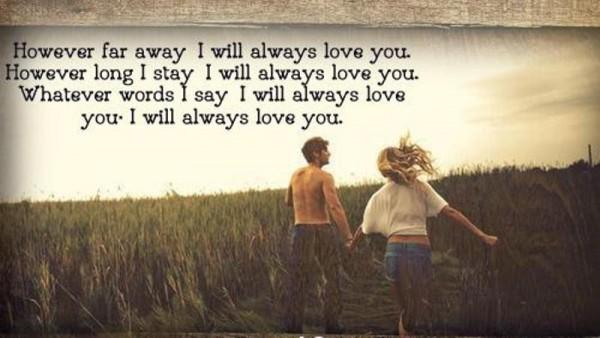 However far away i will always love you however long i stay i will always love you