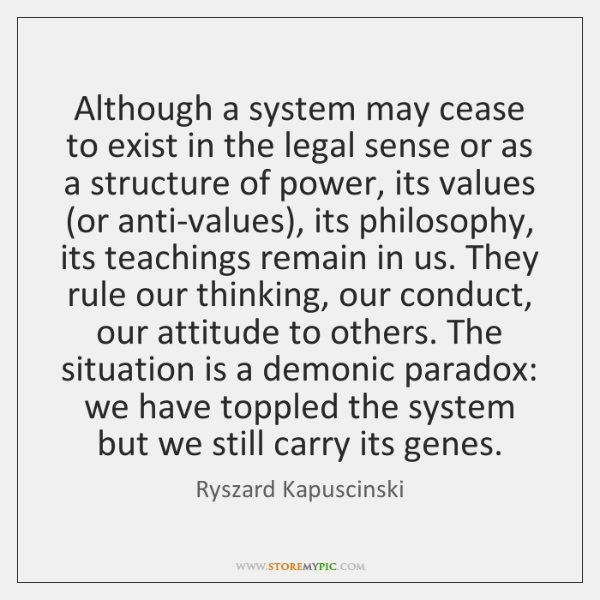 Although a system may cease to exist in the legal sense or ...
