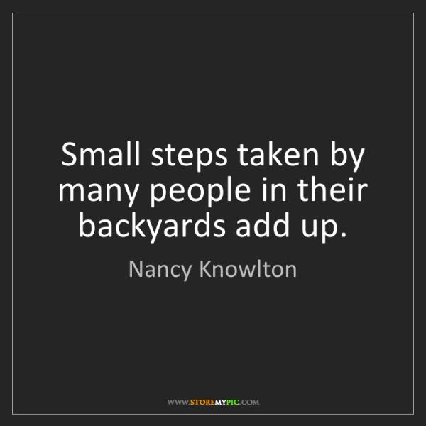 Nancy Knowlton: Small steps taken by many people in their backyards add...