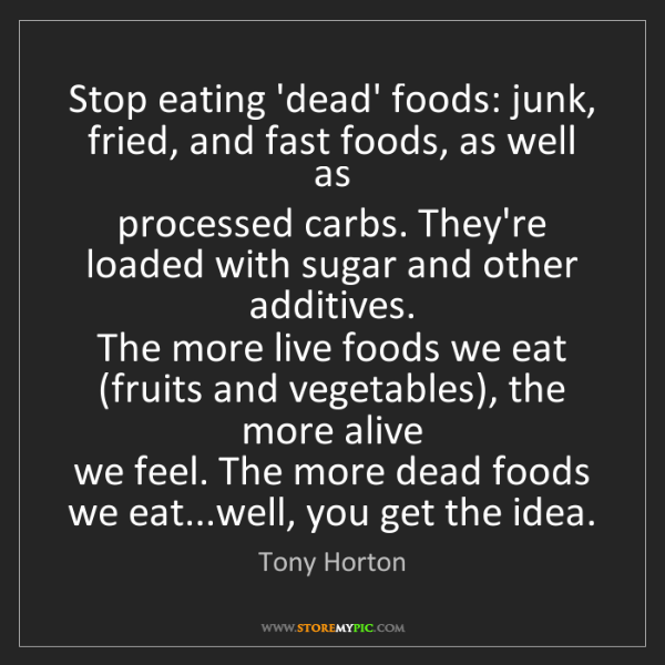 Tony Horton: Stop eating 'dead' foods: junk, fried, and fast foods,...