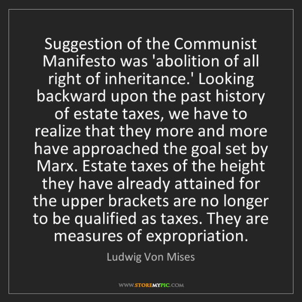 Ludwig Von Mises: Suggestion of the Communist Manifesto was 'abolition...