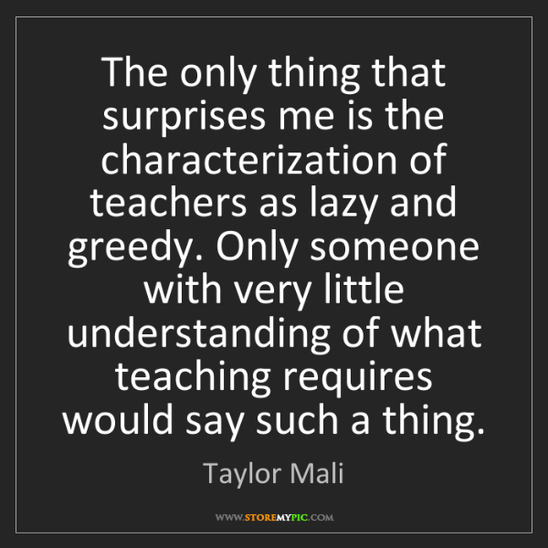 Taylor Mali: The only thing that surprises me is the characterization...