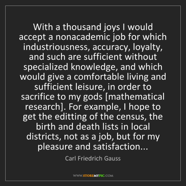 Carl Friedrich Gauss: With a thousand joys I would accept a nonacademic job...