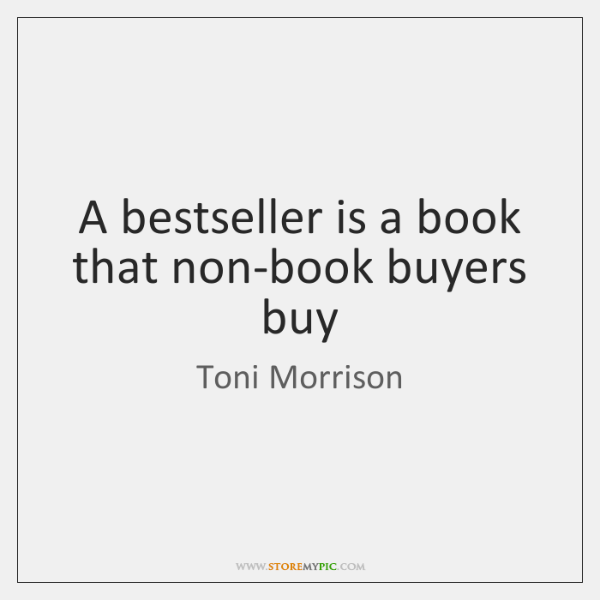 A bestseller is a book that non-book buyers buy