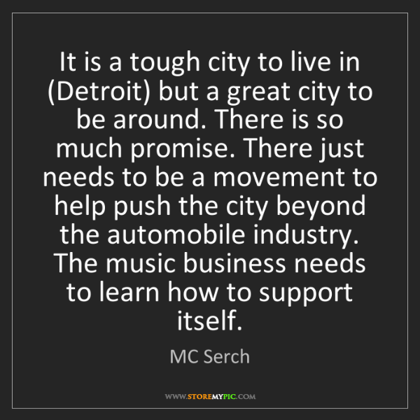 MC Serch: It is a tough city to live in (Detroit) but a great city...
