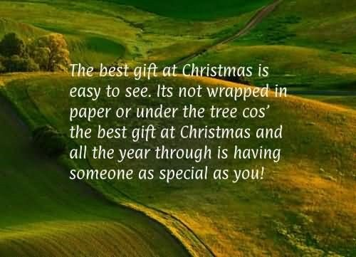 The best gift at christams is easy to see its not wrapped in paper or under the tree cos