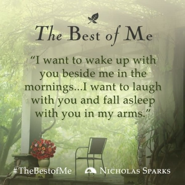 The best of me i want to wake up with you beside me in the mornings