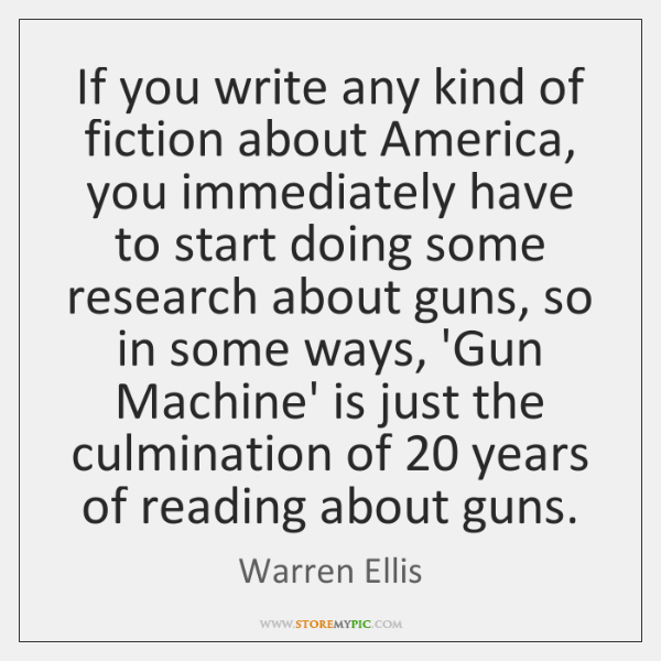 If you write any kind of fiction about America, you immediately have ...