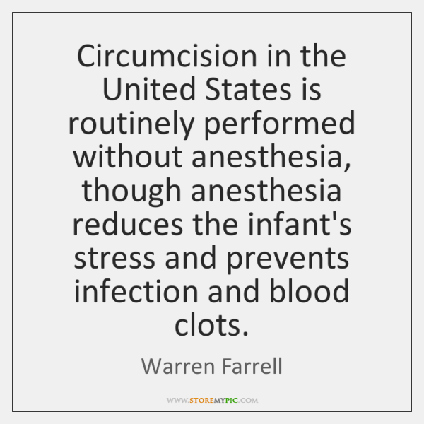 Circumcision in the United States is routinely performed without anesthesia, though anesthesia ...