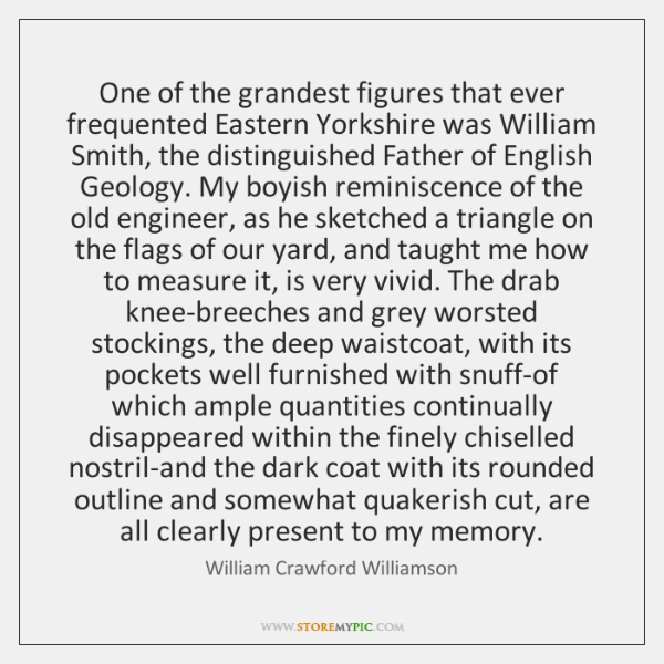 One of the grandest figures that ever frequented Eastern Yorkshire was William ...
