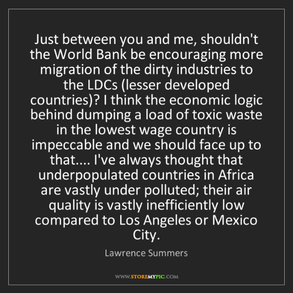 Lawrence Summers: Just between you and me, shouldn't the World Bank be...