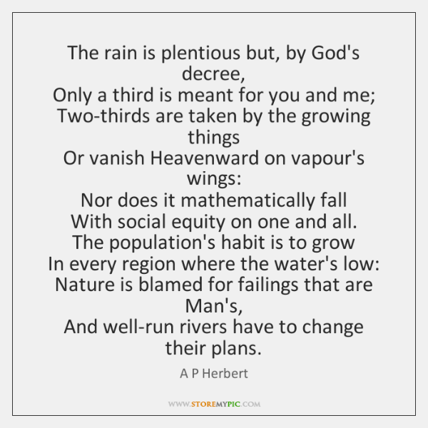 The rain is plentious but, by God's decree,  Only a third is ...