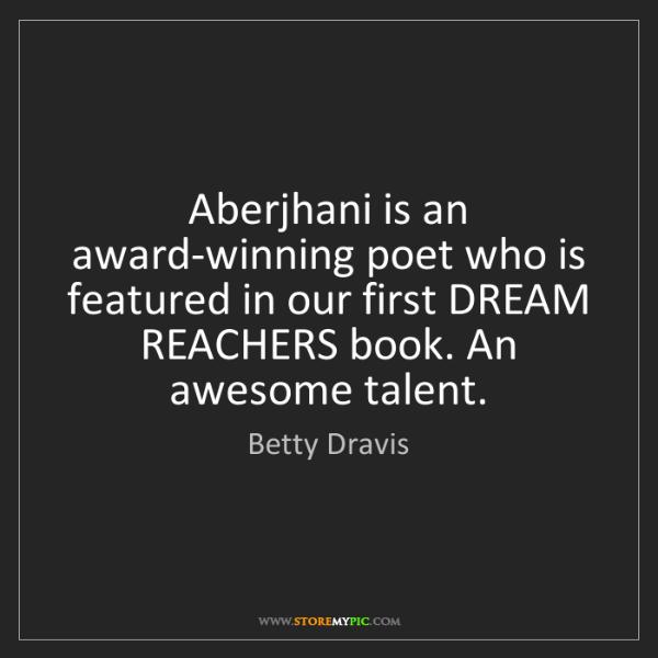 Betty Dravis: Aberjhani is an award-winning poet who is featured in...