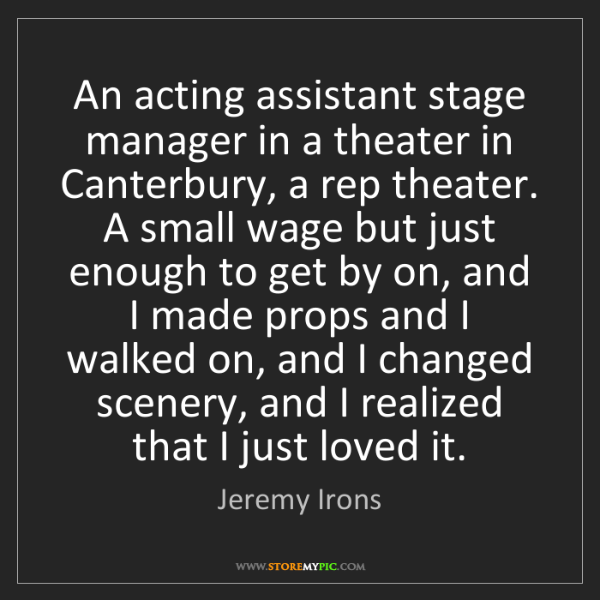 Jeremy Irons: An acting assistant stage manager in a theater in Canterbury,...