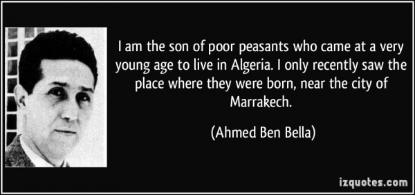I am the son of poor peasants who came at a very young age to live in algeria