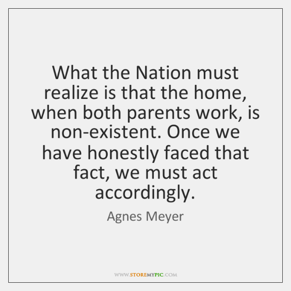 What the Nation must realize is that the home, when both parents ...