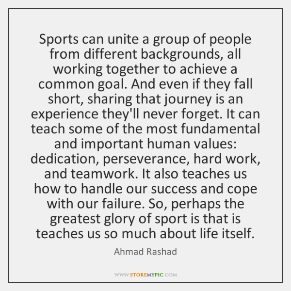 Sports can unite a group of people from different backgrounds, all working ...